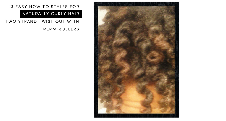 3 Easy How To Styles FOr Naturally Curly Hair