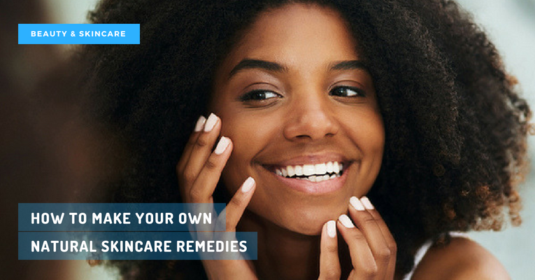 How to make your own natural skincare remedies