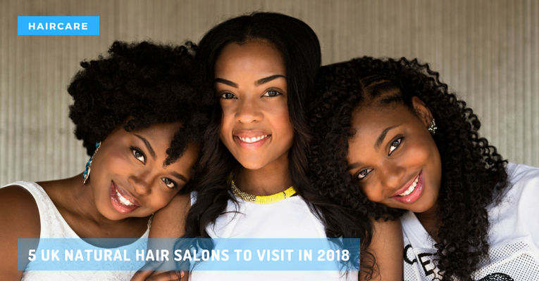 5 Uk Natural Hair Salons To Visit In 2018 Natural Curliesnatural Curlies